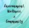 2017 Theme, Environment, Wellness,, Community